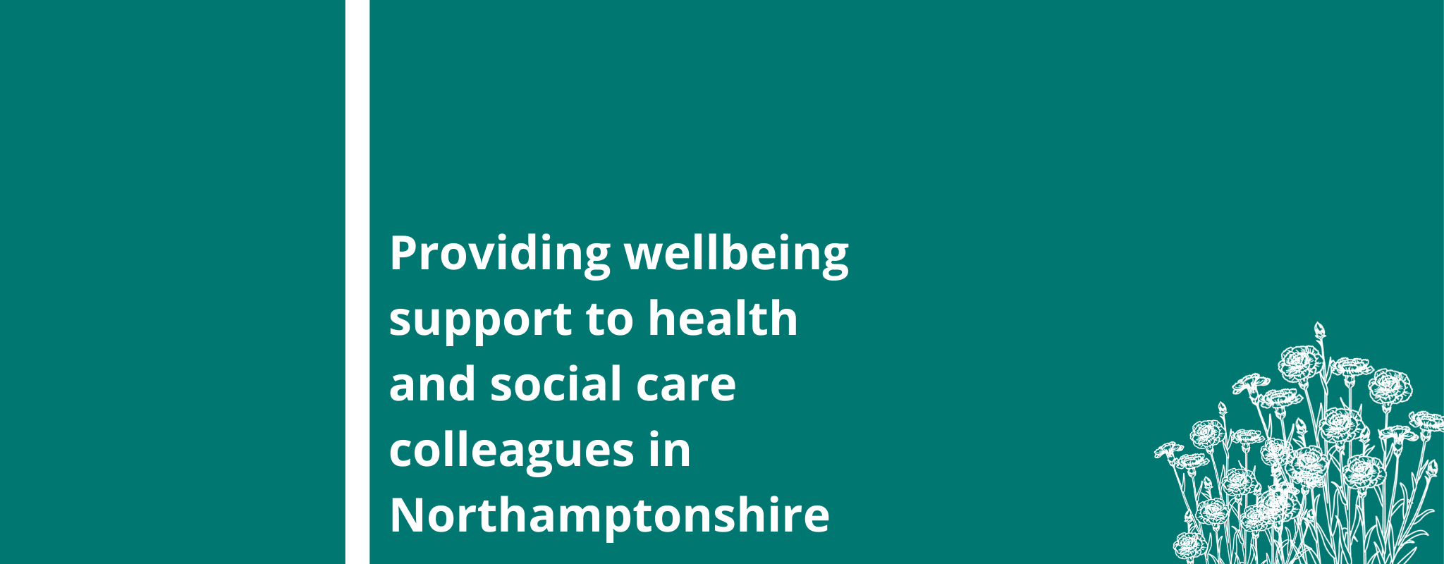 providing wellbeing support to health and social care colleagues in Northamptonshire
