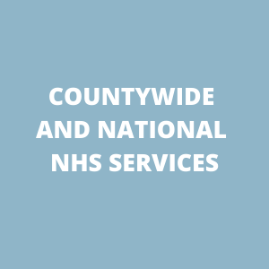 Countywide and national NHS services