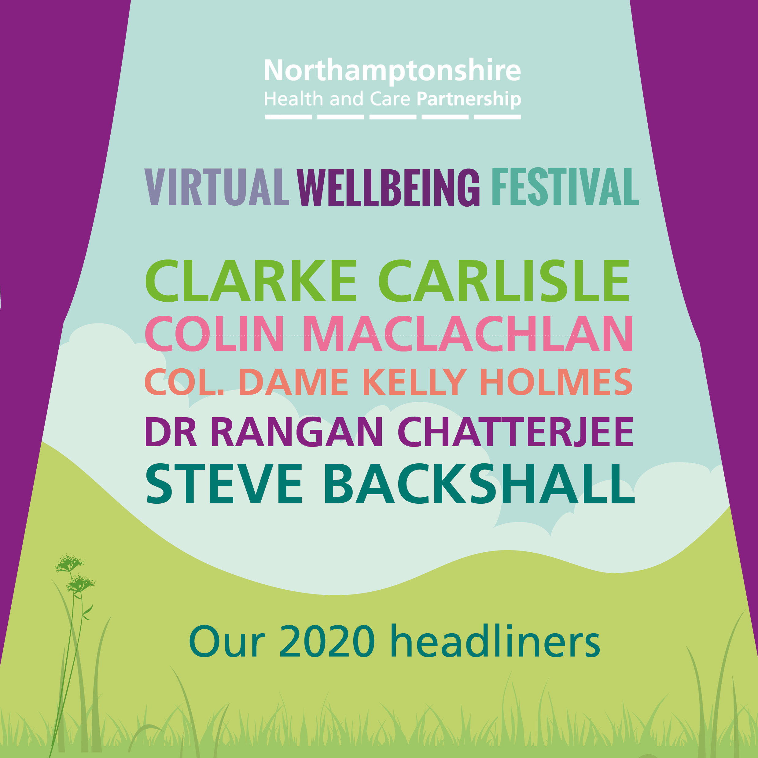 Virtual Wellbeing Festival 2020 headliners, including Clarke Carlisle, Colin MacLachlan, Col. Dame Kelly Holmes, Dr Rangan Chatterjee and Steve Backshall.